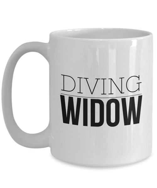 Funny Diver Gift  Diving Widow Coffee Mug Ceramic
