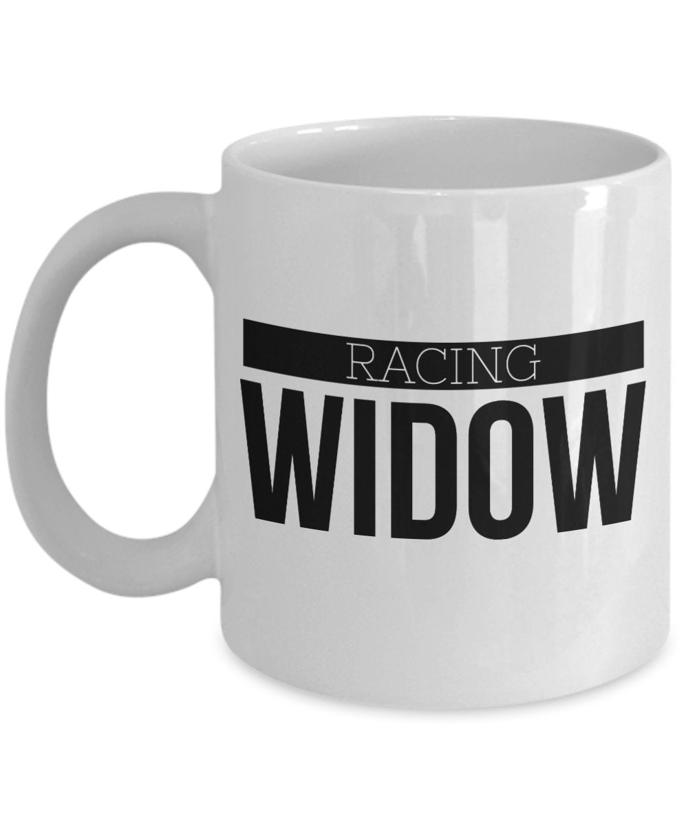 Funny Racer Gift  Racing Widow  Coffee Mug Ceramic