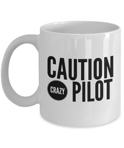 Funny Pilot Gift  Caution  Crazy Pilot  Coffee Mug  Ceramic