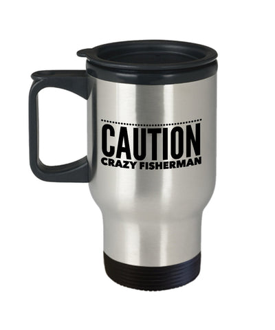 Fishing Gift Caution Crazy Fisherman Travel Mug Stainless Steel