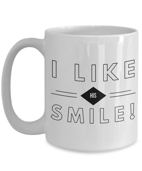 Romantic Gift  I Like His Smile  Coffee Mug  Ceramic  Gift for Her  Girlfriend  Wife  Boyfriend