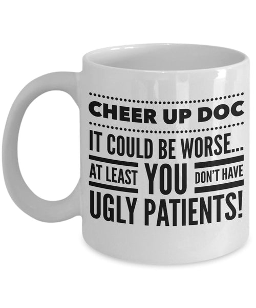 Gift for Doctor Cheer Up Doc Coffee Mug Ceramic