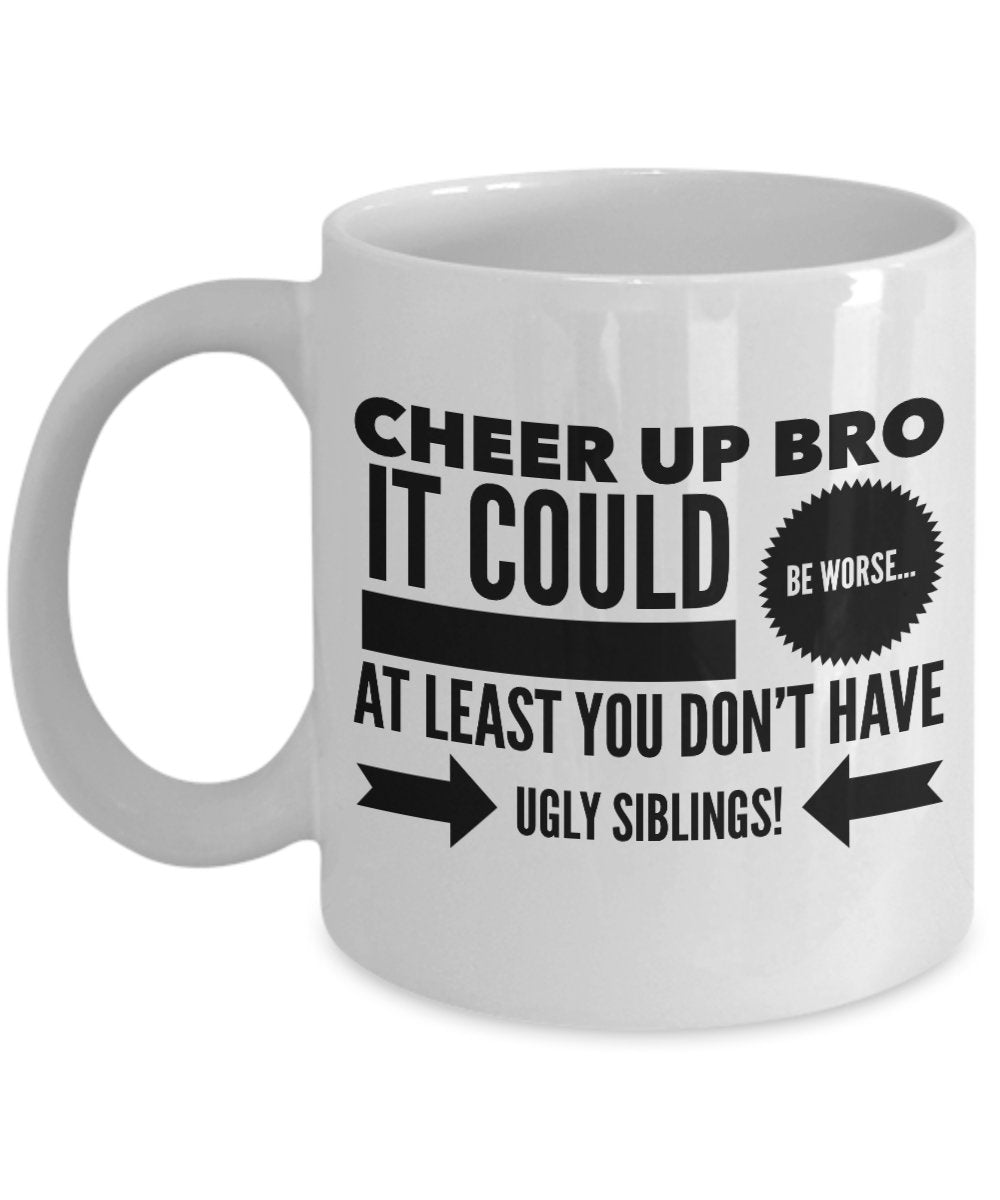 Gift for Brother  Cheer Up Bro  Coffee Mug  Ceramic