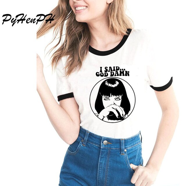 I Said God Damn Pulp Fiction T-Shirt Women Unisex Hipster Graphic Tee Casual  Fashion Funny t shirts Women clothes