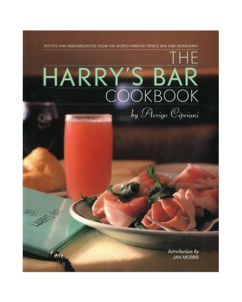 The Harry's Bar Cookbook by Arrigo Cipriani