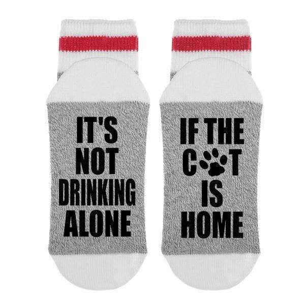 Sock Dirty To Me GREY / N/S It's Not Drinking Alone if the Cat is Home