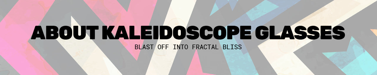 about kaleidoscope glasses banner