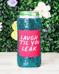 Peachy Keen Laugh Till you Leak Turquoise Sequin Can Coolers For Slim Can