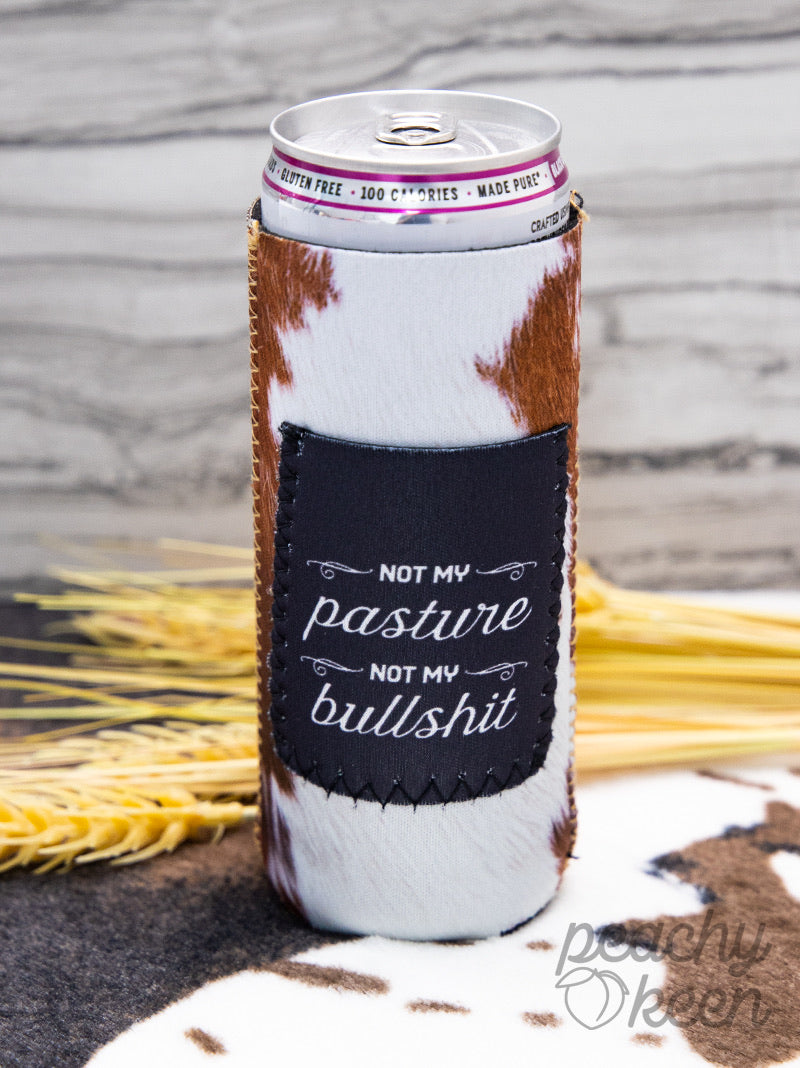 Peachy Keen Not My Pasture Not My Bullshit Can Coolers For Slim Can