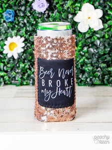 Peachy Keen Beer Never Broke My Heart Rose Gold Sequin Can Cooler For Slim Cans