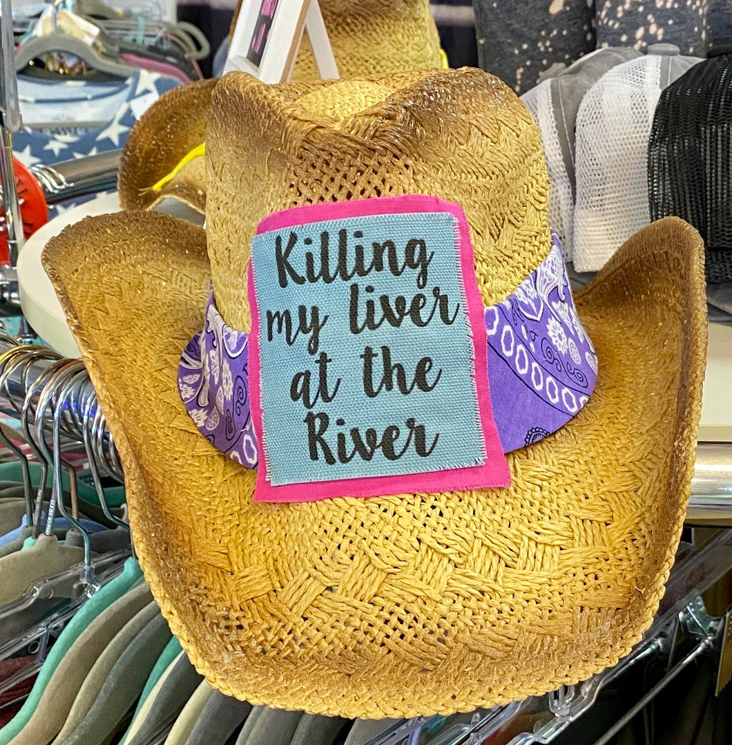 Killin My Liver At The River Cowgirl Hat