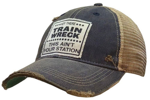 Hey There Train Wreck, This Ain't Your Station Trucker Cap