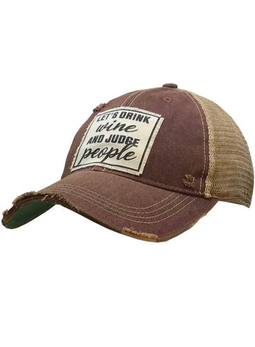 Let's Drink Wine And Judge People Distressed Trucker Cap