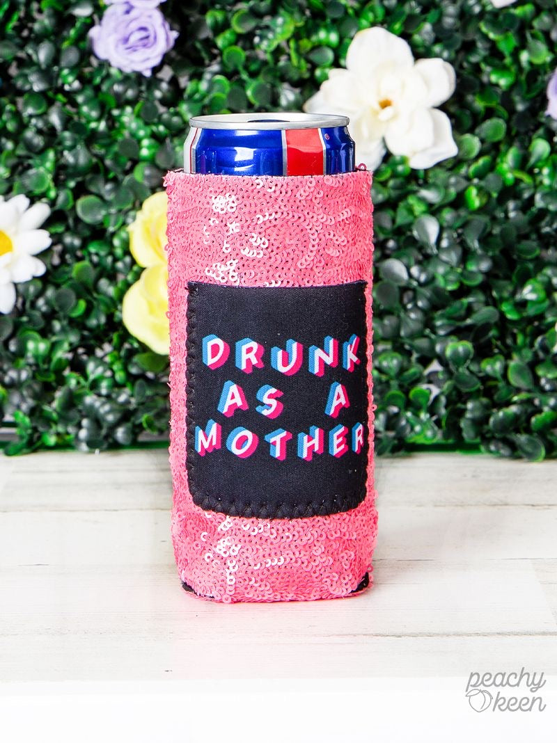 Peachy Keen Drunk As a Mother Sequin Can Cooler For Slim Can