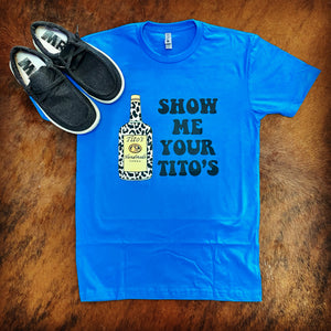 Show Me Your Titos Graphic Unisex Tee