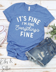It's Fine I'm Fine Everything's Fine Graphic Tee - White Ink