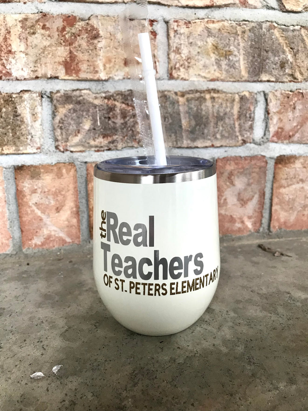 "The Real Teachers of ""Your School"" Custom Wine Tumbler"