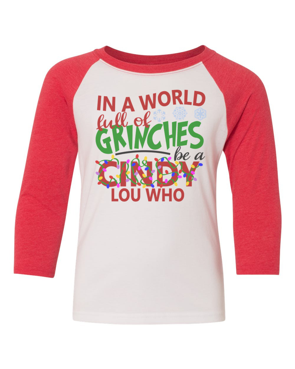 In A World Full of Grinches Be A Cindy Lou Who Raglan