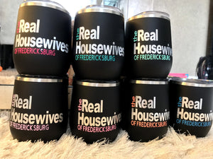 "The Real Housewives of ""Your City"" Custom Wine Tumbler"
