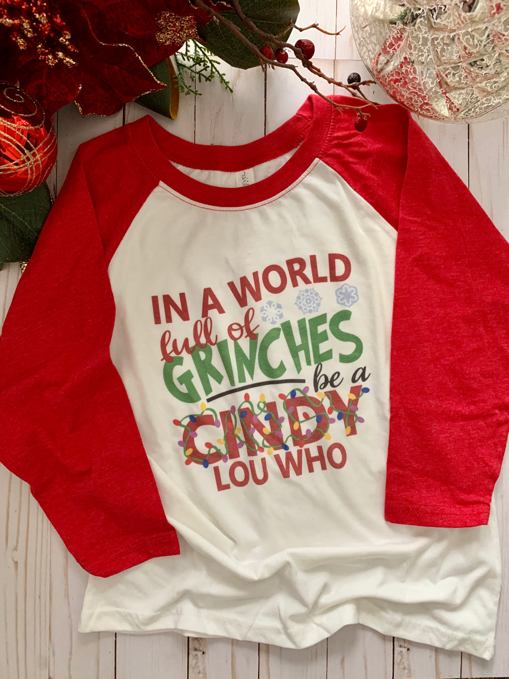 YOUTH - In A World Full of Grinches Be A Cindy Lou Who Raglan