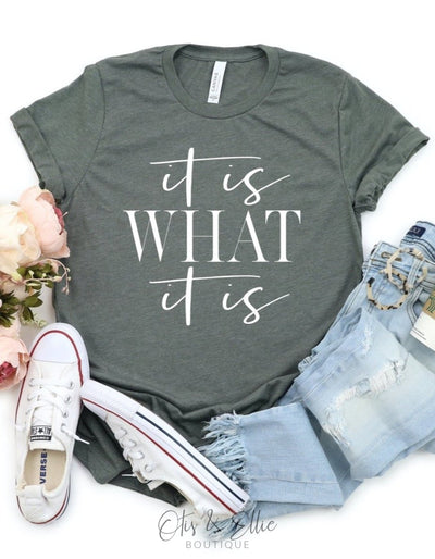 It Is What Graphic Tee Custom