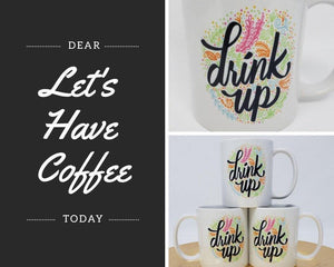 Mugs | Custom Coffee Mug | Personalized Coffee Mug | Drink Up | This and That Solutions | Personalized Gifts | Custom Home Décor