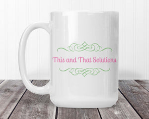 Mugs | Custom Coffee Mug | Personalized Coffee Mug | Company Logo | This and That Solutions | Personalized Gifts | Custom Home Décor