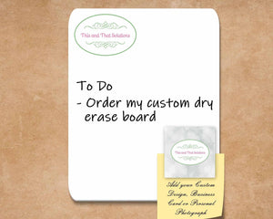 Dry Erase Boards | Customized Dry Erase Boards | Personalized Office Accessories | Company Logo | This and That Solutions | Personalized Gifts | Custom Home Décor