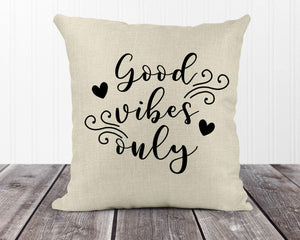 Decorative Pillows | Personalized Throw Pillow | Custom Decorative Pillow | Good Vibes Only | This and That Solutions | Personalized Gifts | Custom Home Décor