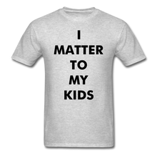 Load image into Gallery viewer, For Dad I MATTER T-Shirt - heather gray