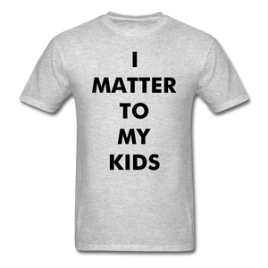 For Dad I MATTER T-Shirt - heather gray