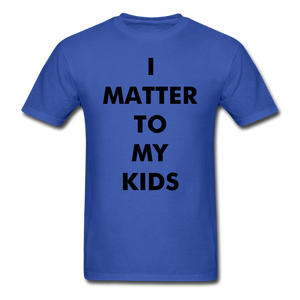 For Dad I MATTER T-Shirt - royal blue