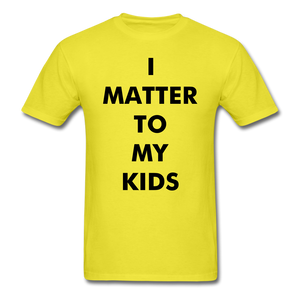 For Dad I MATTER T-Shirt - yellow