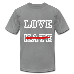 LOVE not HATE Unisex Jersey T-Shirt - slate