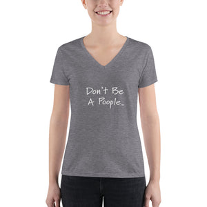 """Don't Be A Poople"" Women's V-neck Tee"