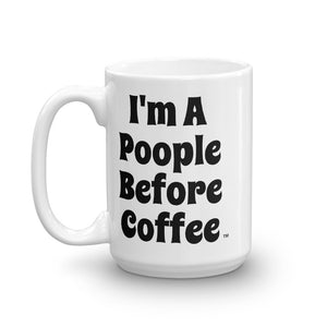 """I'm A Poople Before Coffee"" Mug"