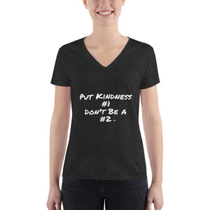"""Put Kindness #1, Don't Be A #2"" V-Neck"