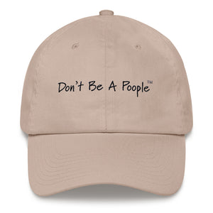 """Don't Be A Poople"" Dad Hat"