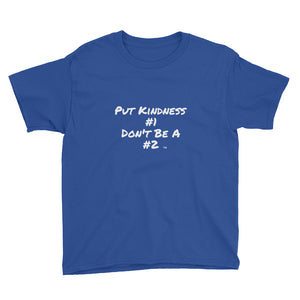 """Put Kindness #1, Don't Be A #2"" Youth T-Shirt"
