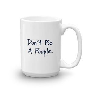 """Don't Be A Poople"" Mug"