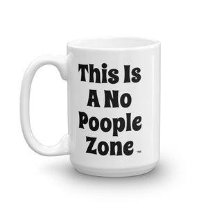 """This Is A No Poople Zone"" Mug"