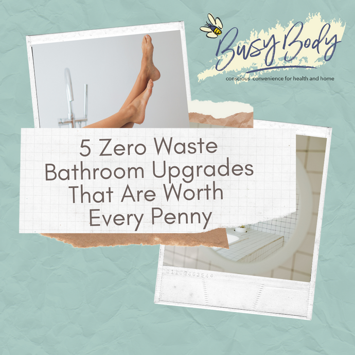5 Zero Waste Bathroom Upgrades That Are Worth Every Penny