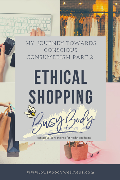 My Journey Toward Conscious Consumerism Part 2: Ethical Shopping