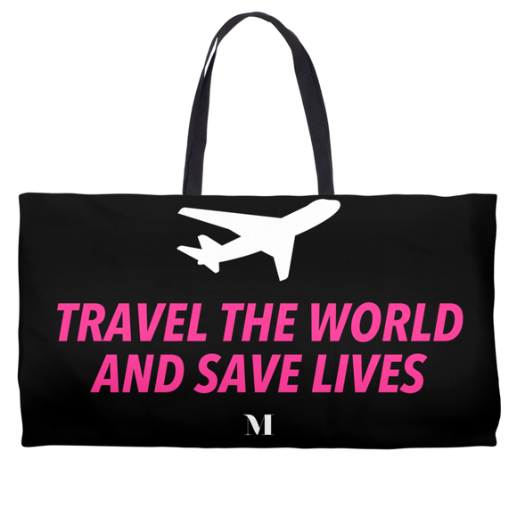 Travel The World And Save Lives Weekender Totes