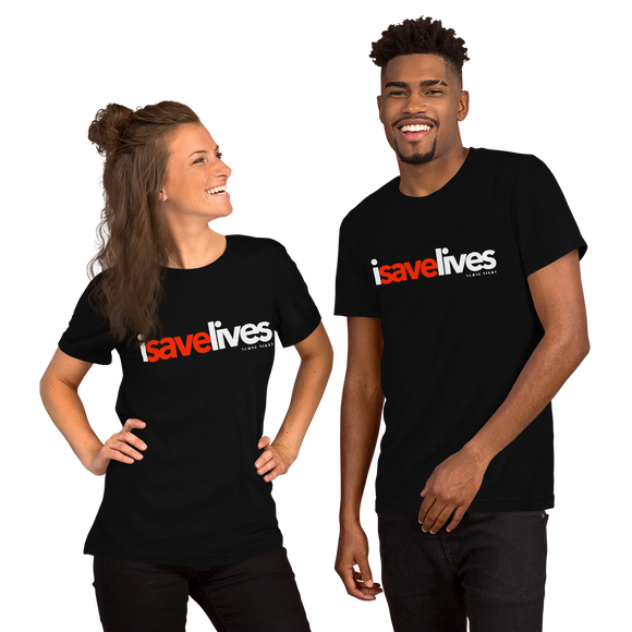 I Save Lives T-Shirt (Unisex)