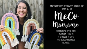 SOLD OUT: Kids Macrame Rainbow Holiday Workshop: THURS 8 APRIL Ages 9-12 - Lilydale, VIC