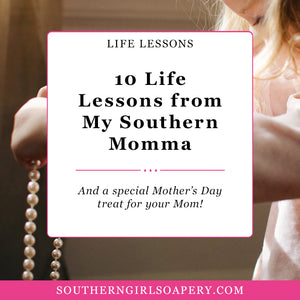 10 Important Life Lessons from My Smart Southern Momma