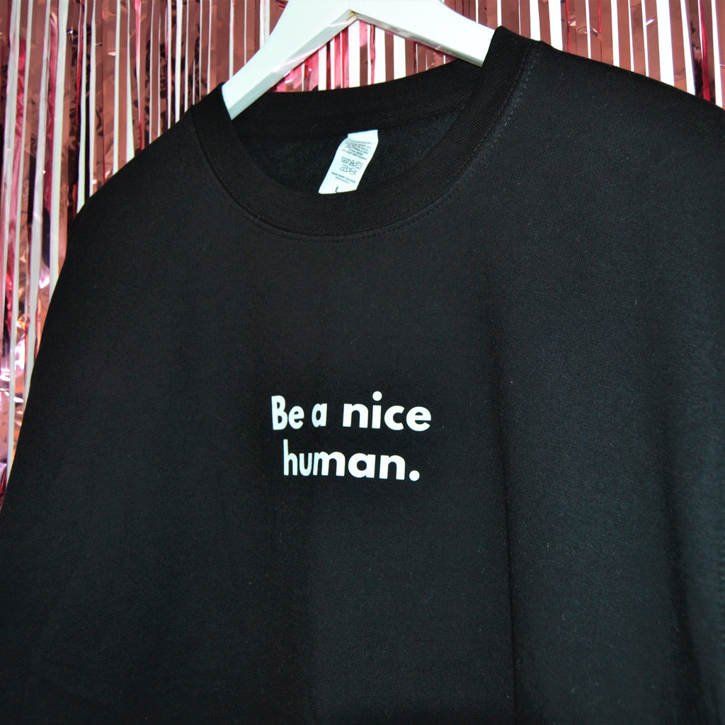 Be a Nice Human Jumper | Black