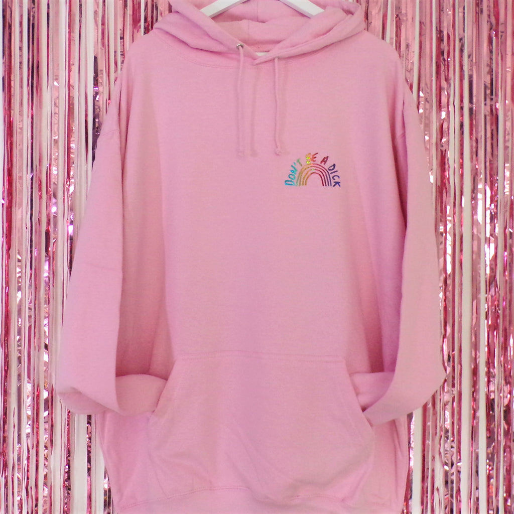Don't be a Dick Hoodie | Baby Pink