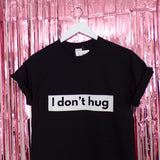 I Don't Hug T-shirt | Black ,Pink Clouding